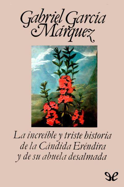 La increíble y triste historia de la cándida Eréndira y de su abuela desalmada Epub - http://todoepub.es/book/la-increible-y-triste-historia-de-la-candida-erendira-y-de-su-abuela-desalmada/ #epub #books #libros #ebooks