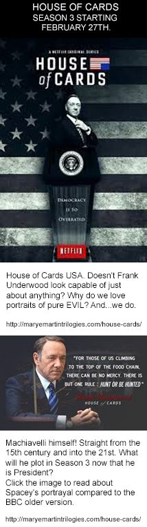 House of Cards USA. Doesn't Frank Underwood look capable of just about anything? Why do we love portraits of pure EVIL? And...we do. http://maryemartintrilogies.com/house-cards/    #House of #Cards #Ian #Richardson, #Kevin Spacey, #suspense #novels #movies #television #theatre #power #corruption #politics #President #Prime Minister