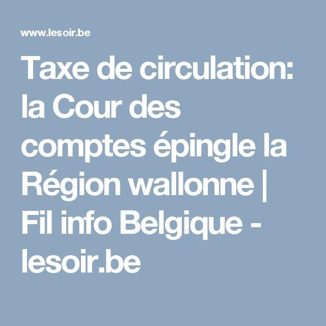 Taxe de circulation: la Cour des comptes épingle la Région wallonne   Fil info Belgique - lesoir.be
