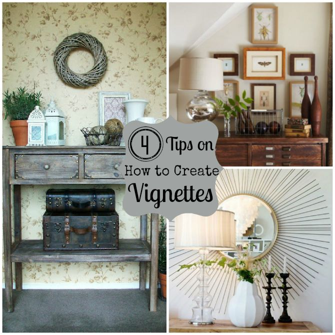 4 tips on how to create a vignette when decorating.
