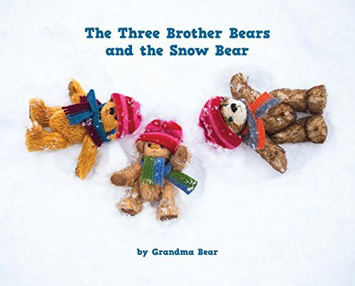 The Three Brother Bears and the Snow Bear - out now in hardback and ebook!