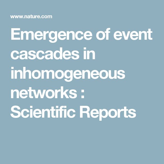 Emergence of event cascades in inhomogeneous networks : Scientific Reports