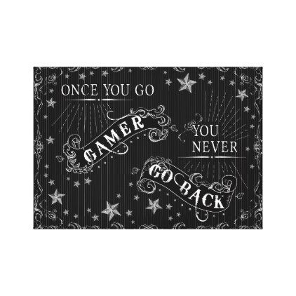 Once You Go Gamer You Never Go Back Chalkboard Canvas Print - girl gifts special unique diy gift idea