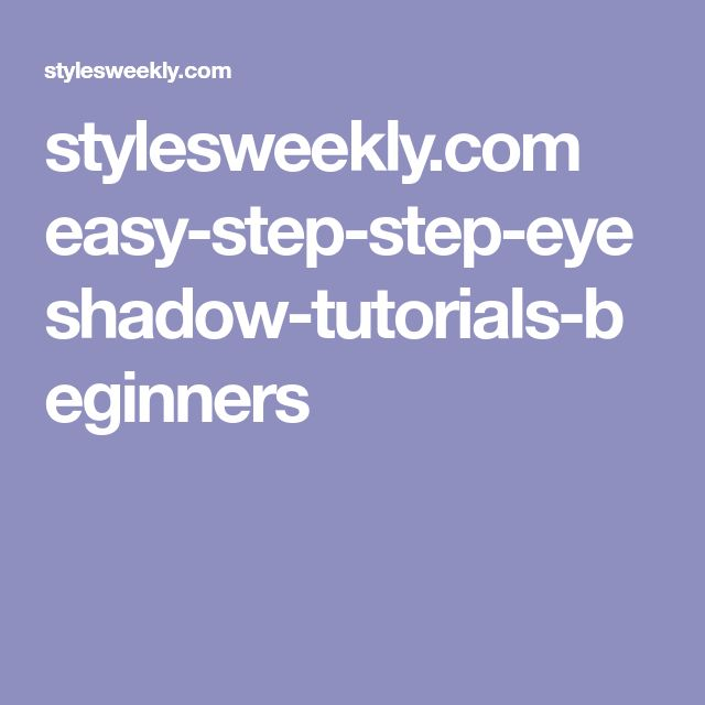 stylesweekly.com easy-step-step-eyeshadow-tutorials-beginners