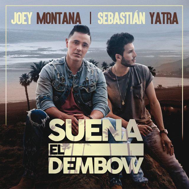 """""""Suena El Dembow"""" by Joey Montana Sebastian Yatra was added to my Discover Weekly playlist on Spotify"""