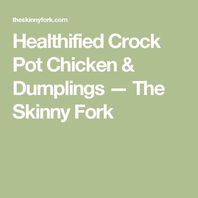 Healthified Crock Pot Chicken & Dumplings — The Skinny Fork