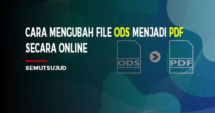Cara Mengubah File Ods Menjadi Pdf Secara Online Blog