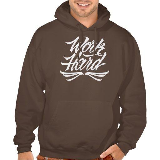 Work Hard Hooded Sweatshirt at http://www.zazzle.com/letterhype #WorkHard #lettering #LetterHype #calligraphy #CustomLettering