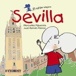 El ratón viajero: Sevilla, de Mercedes Figuerola Martín. (ROSA)