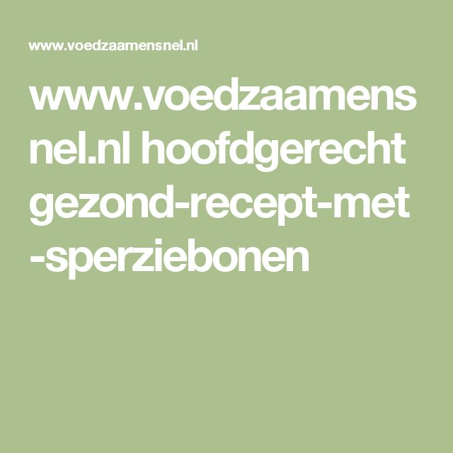 www.voedzaamensnel.nl hoofdgerecht gezond-recept-met-sperziebonen