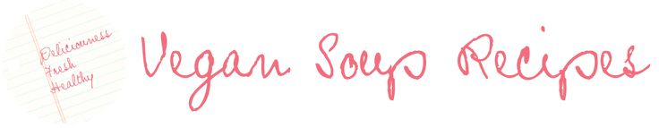 vegansouprecipe.com | A collection of the easiest and tastiest vegan soup recipes on the web #veggie #vegan #soup
