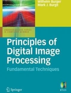 Principles of Digital Image Processing: Fundamental Techniques free download by Wilhelm Burger Mark J. Burge ISBN: 9781848001909 with BooksBob. Fast and free eBooks download.  The post Principles of Digital Image Processing: Fundamental Techniques Free Download appeared first on Booksbob.com.