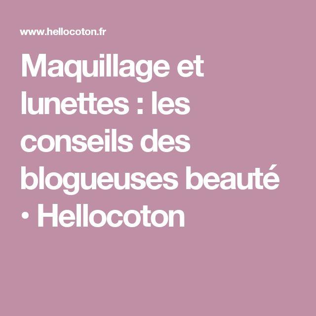 Maquillage et lunettes : les conseils des blogueuses beauté • Hellocoton