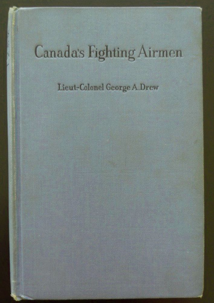 Canada's Fighting Airmen WWI George A Drew 1931 Bishop Barker McCall Rogers War