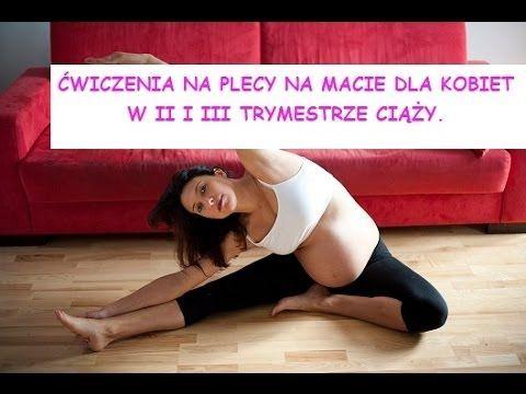 Ćwiczenia na plecy dla kobiet w ciąży w II i III trymestrze - video