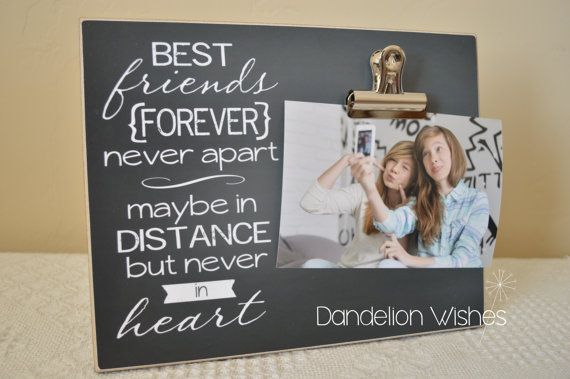 Best Friends Forever, Never Apart, Maybe In Distance, But Never In Heart Picture Frame by DandelionWishesDesig