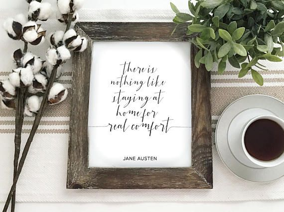 Emma Jane Austen There is Nothing Like Staying Home Printable Print Farmhouse Style Barnwood Frame Cotton Stems Greenery Coffee