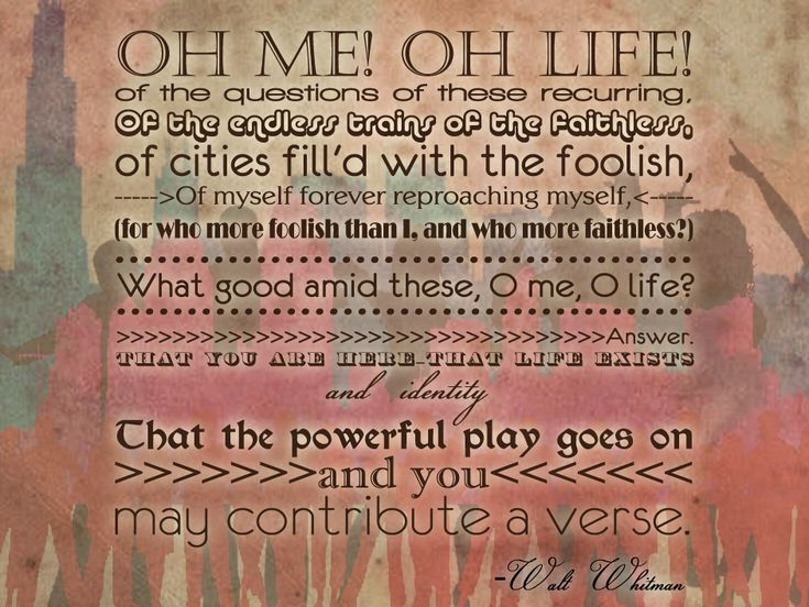 O me! O life! Walt Whitman - what will your verse be? Dead poets society