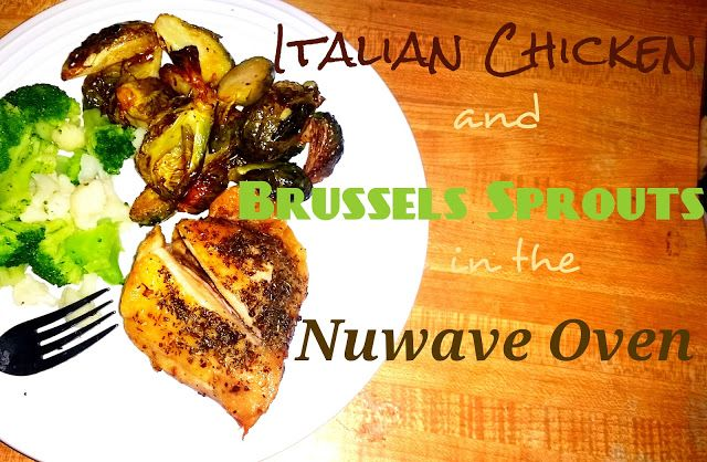 Italian Chicken and Brussels Sprouts in the NuWave Oven paleo and primal friendly