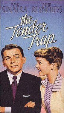 Frank Sinatra, Debbie Reynolds, David Wayne. Director: Charles Walters. IMDB: 6.4 _________________________ http://en.wikipedia.org/wiki/The_Tender_Trap_(film) http://www.rottentomatoes.com/m/the_tender_trap_1955/ http://www.tcm.com/tcmdb/title/444/The-Tender-Trap/  Article: http://www.tcm.com/tcmdb/title/444/The-Tender-Trap/ http://www.allmovie.com/movie/the-tender-trap-v49048