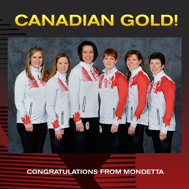As fellow Winnipeggers, as fellow Canadians and as their official uniform supplier, all of us here at Mondetta wish the Team Canada Women's Curling Team a hearty congratulations on capturing gold at the Winter Olympics.