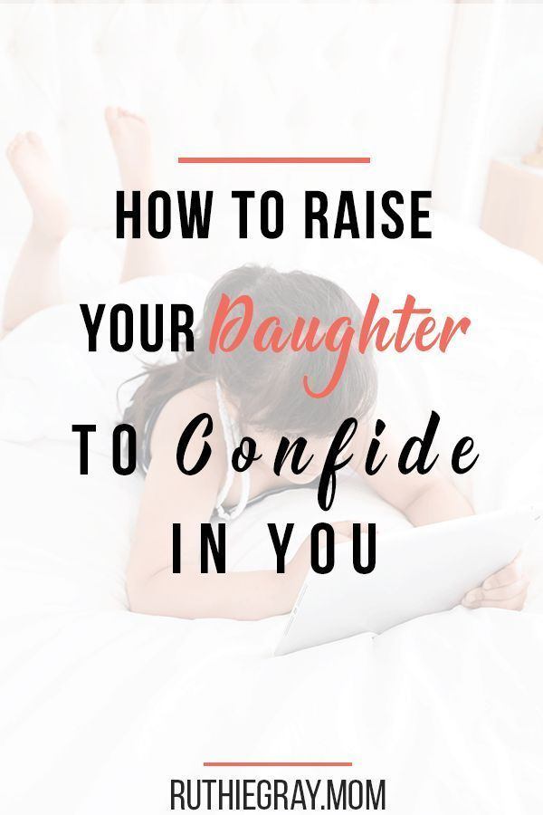 Raise your daughter to confide in you with this one simple tip