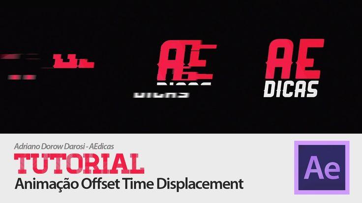 Tutorial After Effects em Português: Animação Offset Time Displacement