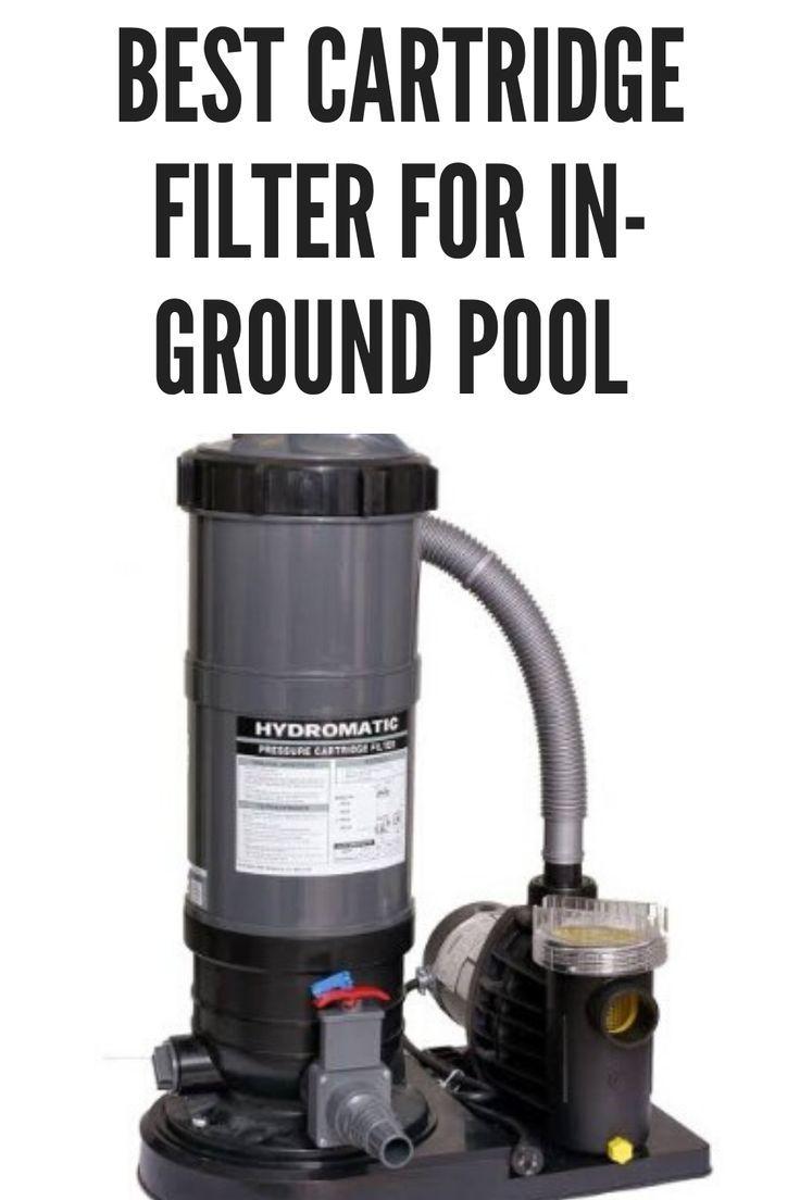 Best Cartridge Filter For In Ground Pool Reviews Buying Guide 2020 Best Pool Vacuum Pool Vacuum Cool Pools
