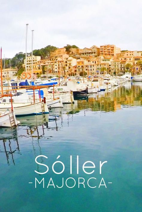 Why Sóller Should Be Top Of Your List Of Things To Do in Majorca, Spain  - A Broken Backpack