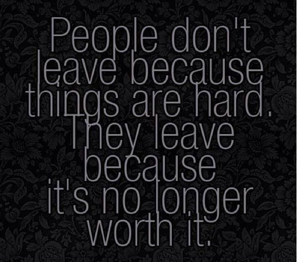 This quote helped me to see that she didn't care for me as much as I did for her. It helped me move on.