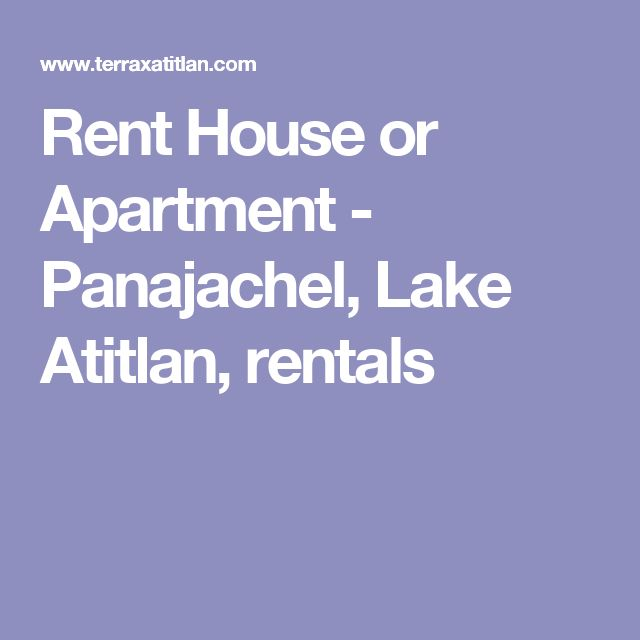 Rent House or Apartment - Panajachel, Lake Atitlan, rentals