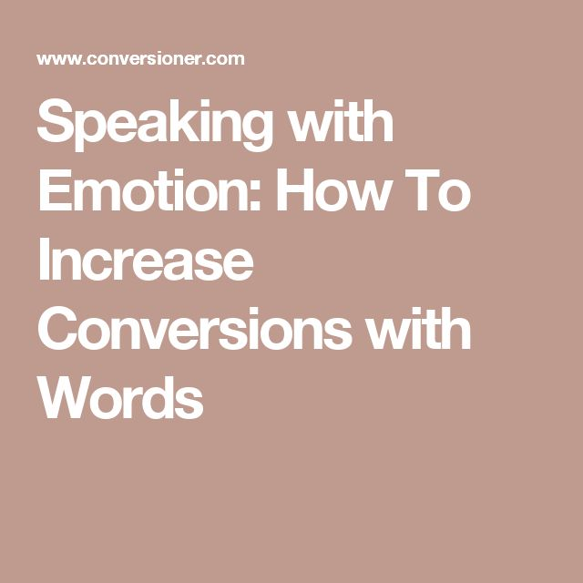 Speaking with Emotion: How To Increase Conversions with Words