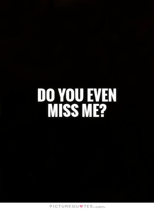 Dont Miss Me Quotes. QuotesGram