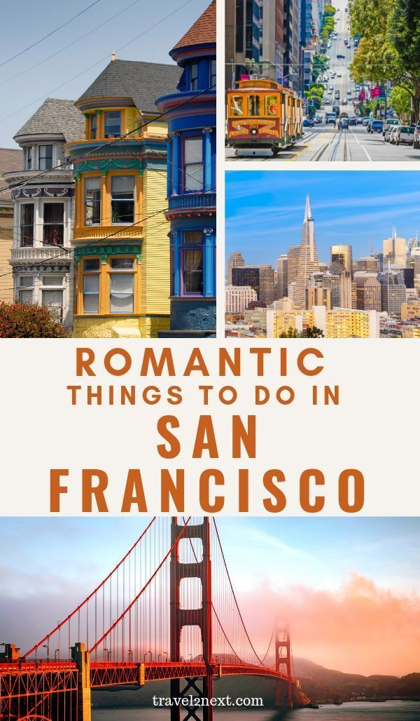 11 Romantic Things To Do In San Francisco Romantic Things To Do North America Travel Destinations California Travel Guide