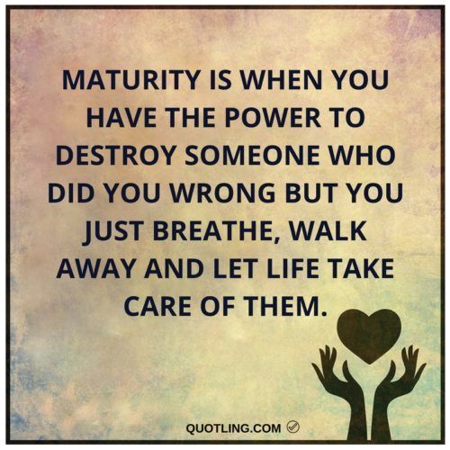Quotes About Destroying Someone S Life: 17 Best Maturity Quotes On Pinterest
