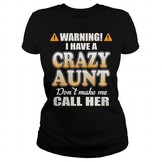 Awesome Tee I Have A Crazy Aunt T-Shirts