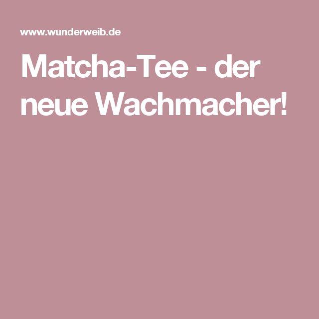 Matcha-Tee - der neue Wachmacher!