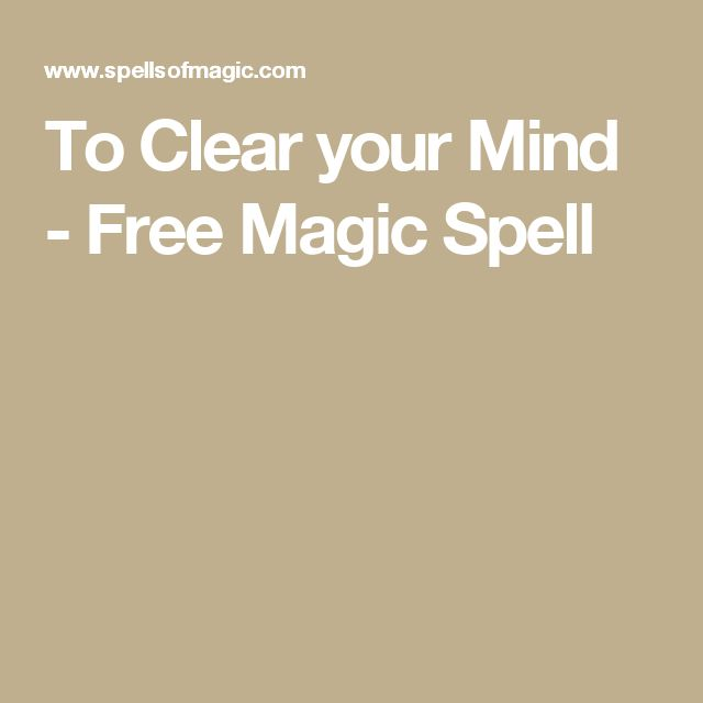 To Clear your Mind - Free Magic Spell
