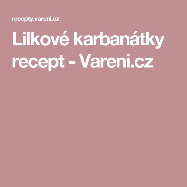 Lilkové karbanátky recept - Vareni.cz