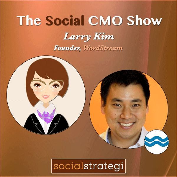 Top 5 Pay Per Click mobile advertising hacks ever, an exclusive interview with Larry Kim, Founder of Wordstream in this episode of The Social CMO Show.