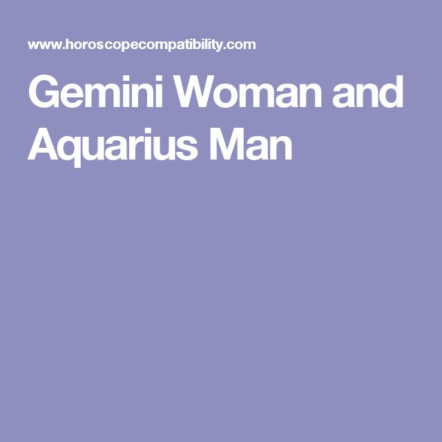 Aquarius man dating a gemini woman