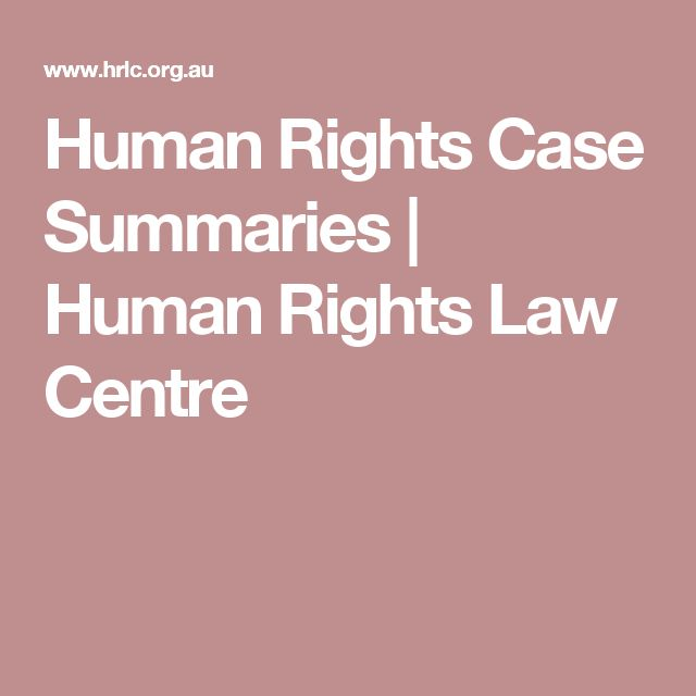 Human Rights Case Summaries | Human Rights Law Centre