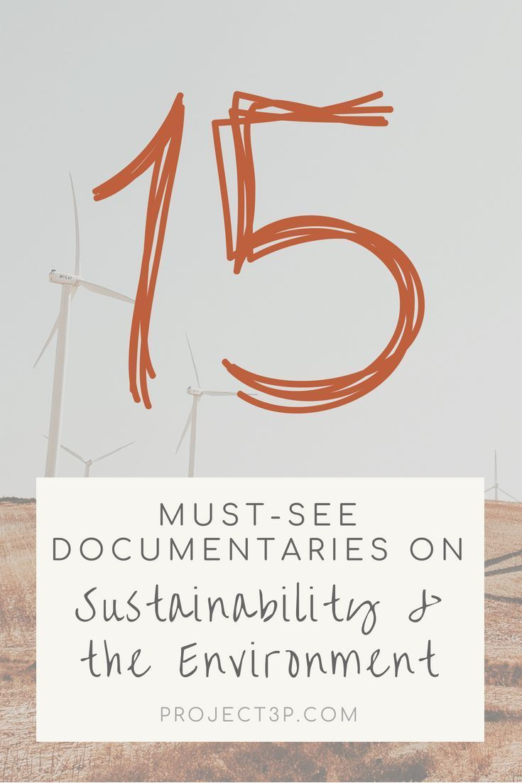 15 Must-See Documentaries on Sustainability and the Environment – Natassja Cassinerio