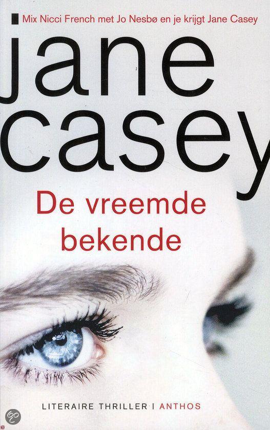 De vreemde bekende / Jane Casey 12 juli 2015