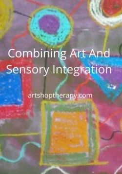 Ideas That Describe Art Projects Using Sensory Integration For Kids And Adults With Disabilities Suggest Materials How To Use Them