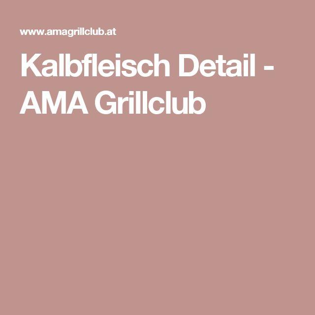 Kalbfleisch Detail - AMA Grillclub