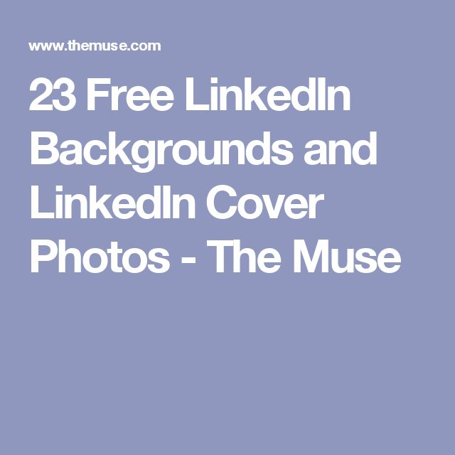 23 Free LinkedIn Backgrounds and LinkedIn Cover Photos - The Muse