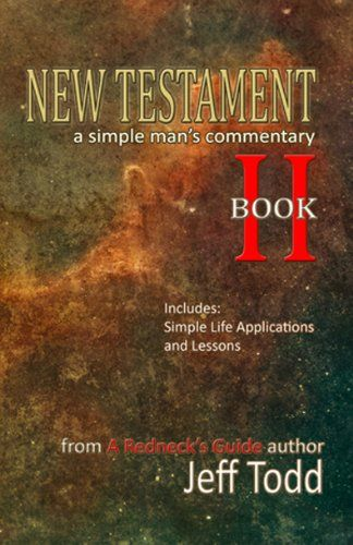 New Testament - A Simple Man's Commentary Book 2 by Jeff ... http://www.amazon.com/dp/B008F04VTI/ref=cm_sw_r_pi_dp_.5Qixb1ZCF7SH-A simple minded commentary on the New Testament (Book 2 of 2). In this book, you'll discover more from: 1) 1st & 2nd Corinthians 2) Galatians 3) Ephesians 4) Philippians 5) Colossions 6) 1st & 2nd Thessalonians 7) 1st & 2nd Timothy 8) Titus 9) James 10) 1st & 2nd Peter 11) Jude 12) Philemon 13) Hebrews 14) 1st, 2nd & 3rd John 15) Revelation
