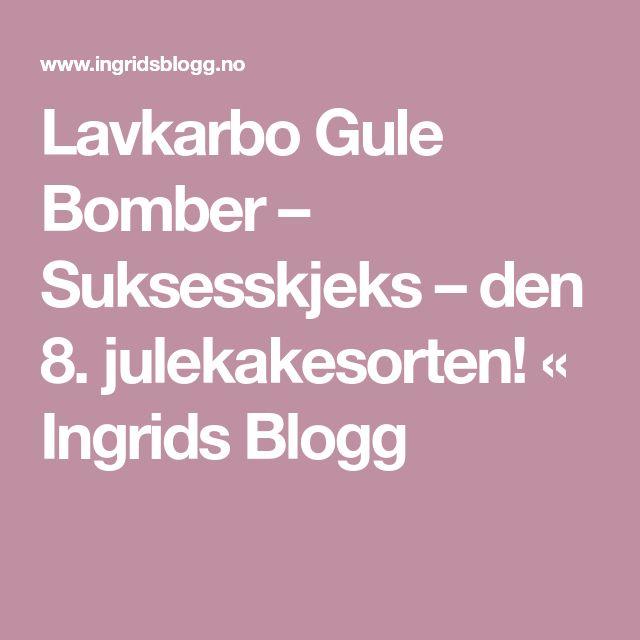 Lavkarbo Gule Bomber – Suksesskjeks – den 8. julekakesorten! « Ingrids Blogg