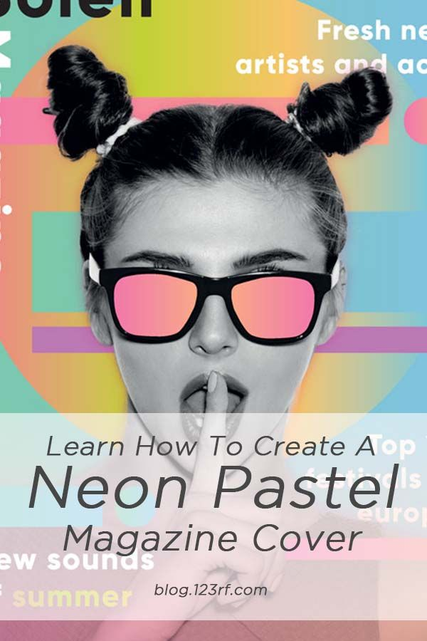 Learn How To Create A Neon Pastel Magazine Cover Magazine Magazine Cover Design